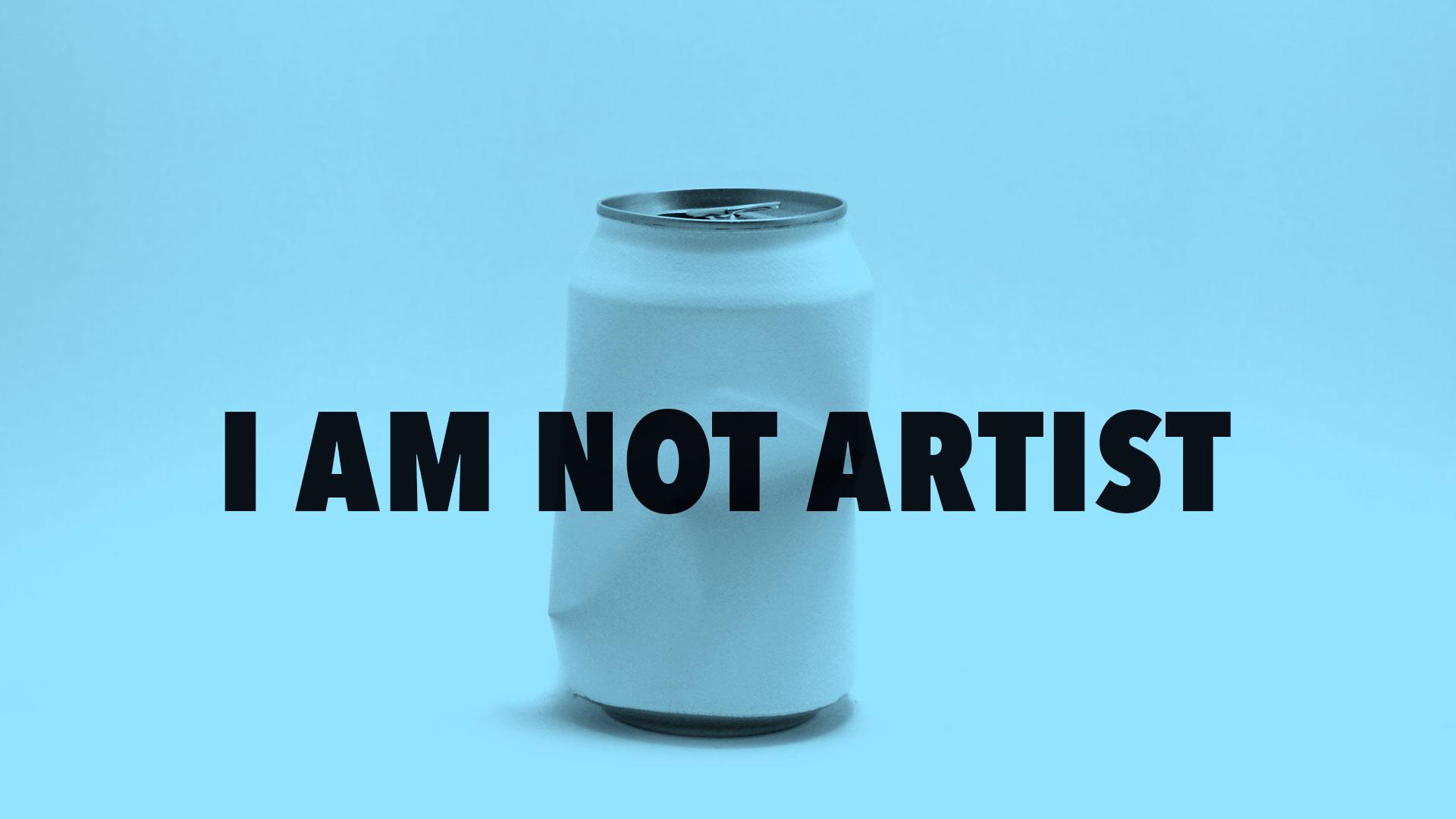 I am not artist